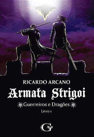 Armata Strigoi: guerreiros e dragões