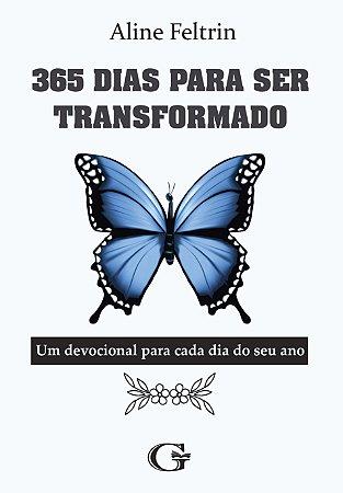 365 dias para ser transformado: um devocional para cada dia do seu ano