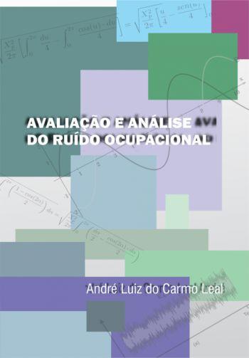 Avaliação e Análise do Ruído Ocupacional - E-book