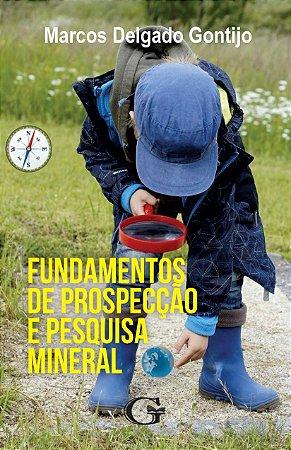 Fundamentos de prospecçaão e pesquisa mineral