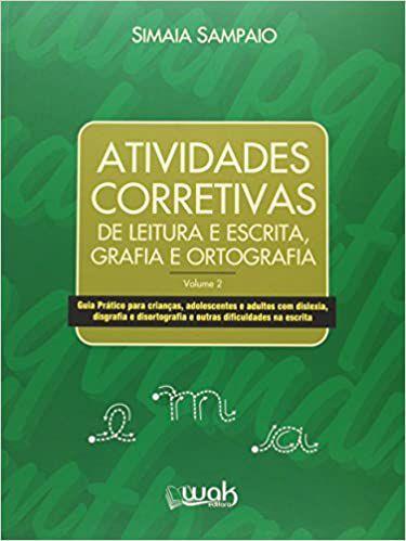 Atividades Corretivas - Leitura e Escrita, Grafia e Ortografia - Vol. 2