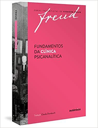 Fundamentos da Clínica Psicanalítica - Freud