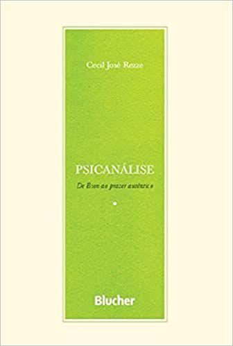 Psicanálise: de Bion ao Prazer Autêntico