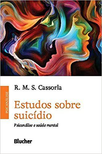 Estudos Sobre Suicídio: Psicanálise e Saúde Mental