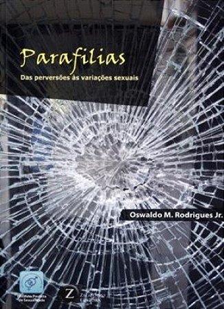 Parafilias - Das Perversões às Variações Sexuais
