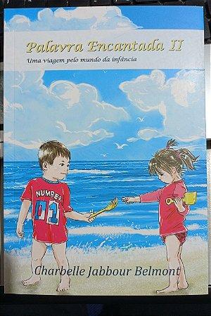 Palavra Encantada II - Uma Viagem Pelo Mundo da Infância