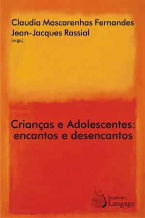 Crianças e Adolescentes: Encantos e Desencantos
