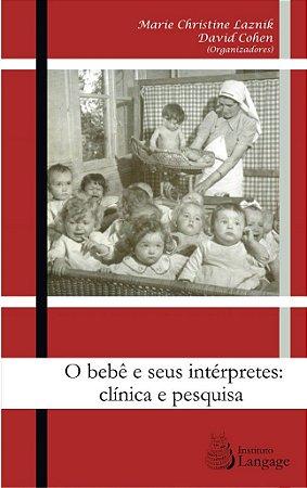 O Bebê e Seus Intérpretes: Clínica e Pesquisa