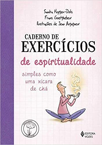Caderno de Exercícios de Espiritualidade Simples Como Uma Xícara de Chá