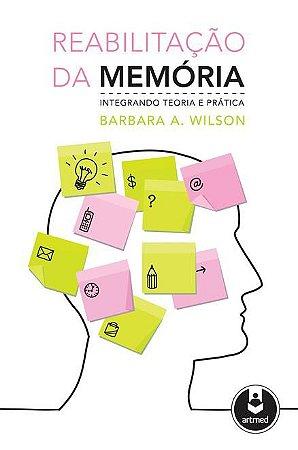Reabilitação da Memória: Integrando Teoria e Prática