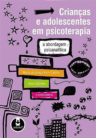 Crianças e Adolescentes em Psicoterapia: A Abordagem Psicanalítica