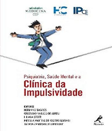 Psiquiatria, Saude Mental e a Clinica da Impulsividade