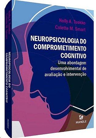 Neuropsicologia do Comprometimento Cognitivo: Uma Abordagem Desenvolviment