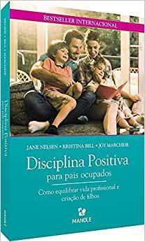 Disciplina Positiva Para Pais Ocupados
