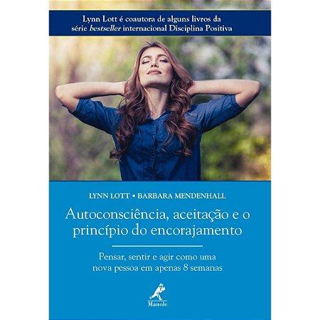 Autoconsciencia, Aceitacao e o Principio do Encorajamento