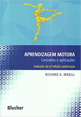 Aprendizagem Motora: Conceitos e Aplicações - 5 Ed