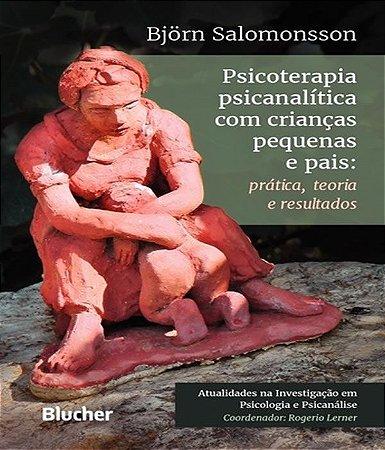 Psicoterapia Psicanalitica Com Criancas Pequenas e Pais