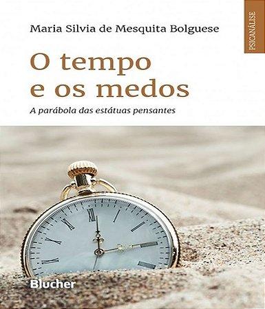 Tempo e Os Medos, o - a Parabola das Estatuas Pensantes