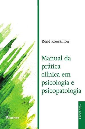 Manual da Pratica Clinica Em Psicologia e Psicopatologia
