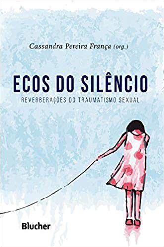 Ecos do Silêncio - Reverberações do Traumatismo Sexual