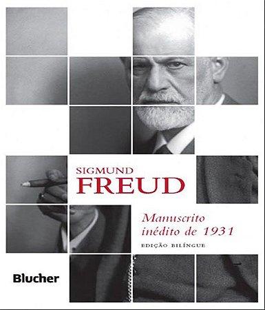 Sigmund Freud: Manuscrito Inedito de 1931 - Edicao Bilingue