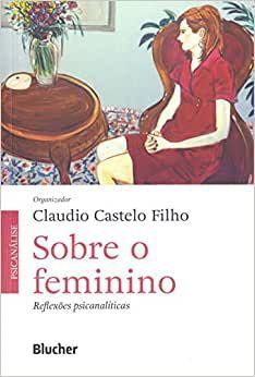Sobre o Feminino - Reflexoes Psicanaliticas