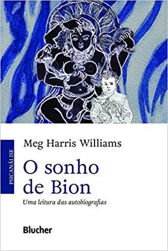 O Sonho de Bion: Uma Leitura das Autobiografias