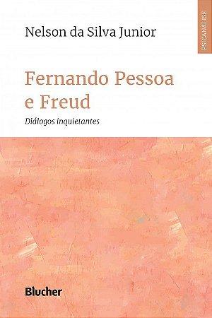 Fernando Pessoa e Freud - Diálogos Inquietantes