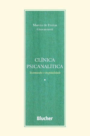 Clínica Psicanalítica - Testemunho e Hospitalidade