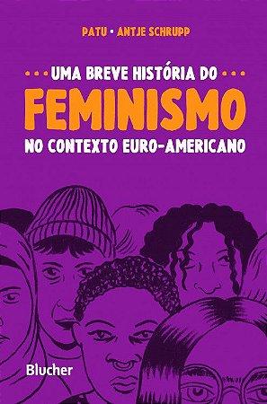 Breve Historia do Feminismo No Contexto Euro-americano, Uma