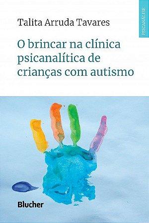 Brincar Na Clinica Psicanalitica de Criancas Com Autismo, O