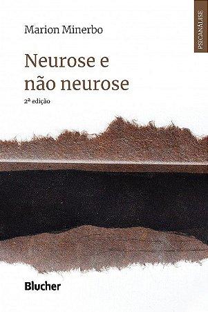 Neurose e Nao Neurose - 2 Ed