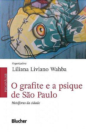 O Grafite e a Psique de São Paulo - Metáforas da Cidade