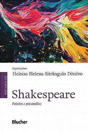 Shakespeare - Paixoes e Psicanalise