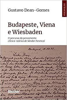 Budapeste, Viena e Wiesbaden: o Percurso do Pensamento Clinico-teorico de Sand