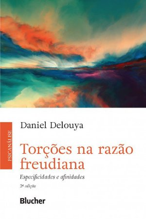 Torções na Razão Freudiana: Especificidades e Afinidades