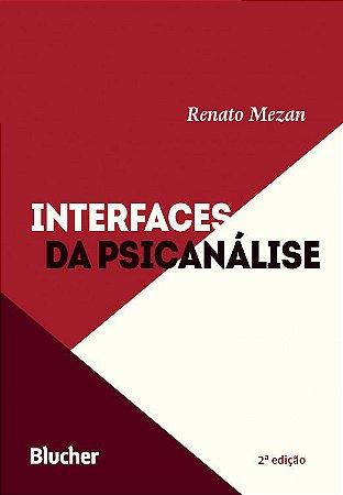 Interfaces da Psicanalise - 2 Ed.