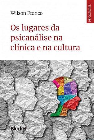 Os Lugares da Psicanalise na Clinica e na Cultura