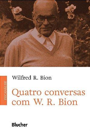 Quatro Conversa Com W. R. Bion
