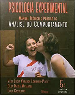 Psicologia Experimental Manual Teórico e Prático de Análise do Comportamento