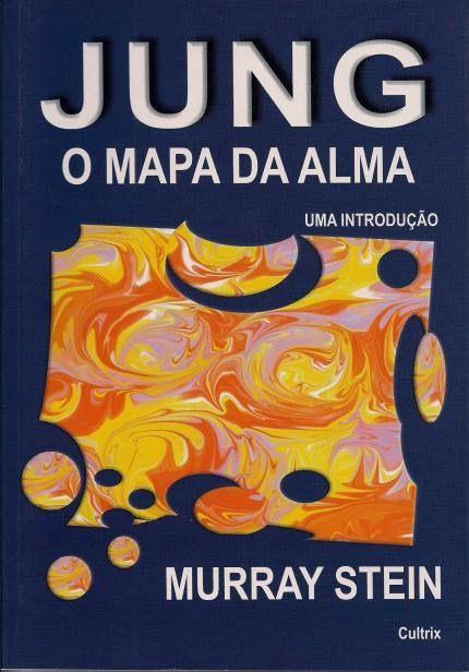 Jung: o Mapa da Alma - Uma Introdução