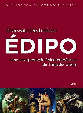 Edipo - Uma Interpretacao Psicoterapeutica da Tragedia Grega