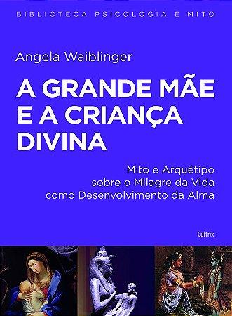 A Grande Mae e a Crianca Divina