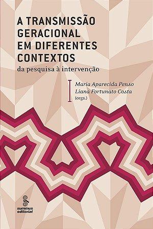 A Transmissão Geracional em Diferentes Contextos - Da Pesquisa à Intervenção
