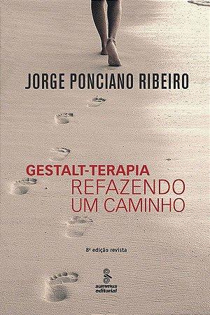 Gestalt-terapia - Refazendo Um Caminho 8 Ed.