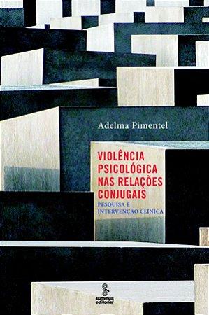 Violencia Psicologica Nas Relacoes Conjugais - Pesquisa e Intervencao Clinica