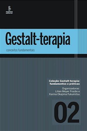 Gestalt-terapia - Conceitos Fundamentais