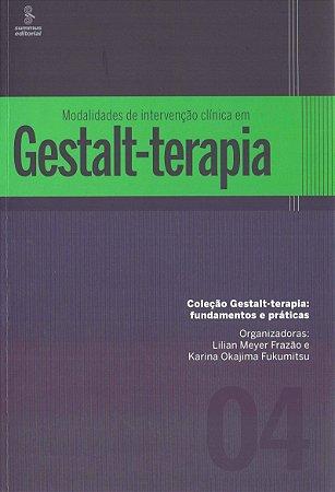 Modalidades de Intervencao Clinica Em Gestalt - Terapia - Vol 4