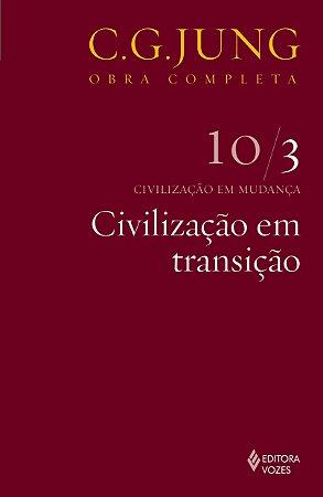 Civilização Em Transição Vol 10/3