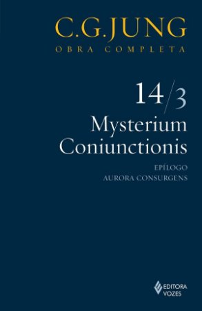 Mysterium Coniunctionis Vol. 14/3: Epilogo; Aurora Consurgens